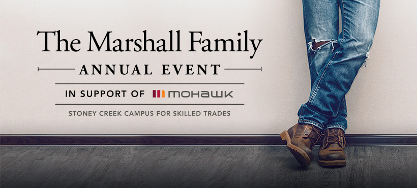 The Marshall Family Annual Event In Support of the Mohawk College Stoney Creek Campus for Skilled Trades