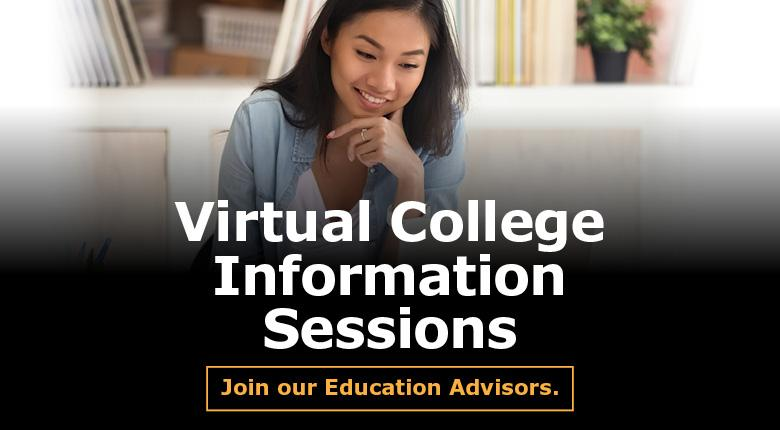 Event image with text Virtual College Information Sessions: Join our Education Advisors