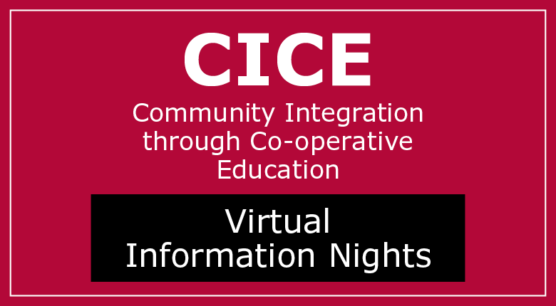 Community Integration through Co-operative Education (CICE) Information Nights