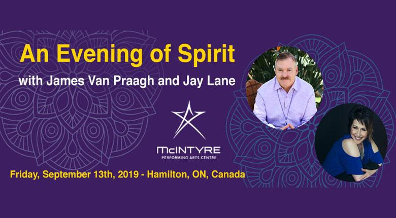 An Evening of Spirit Messages with James Van Praagh & Jay Lane