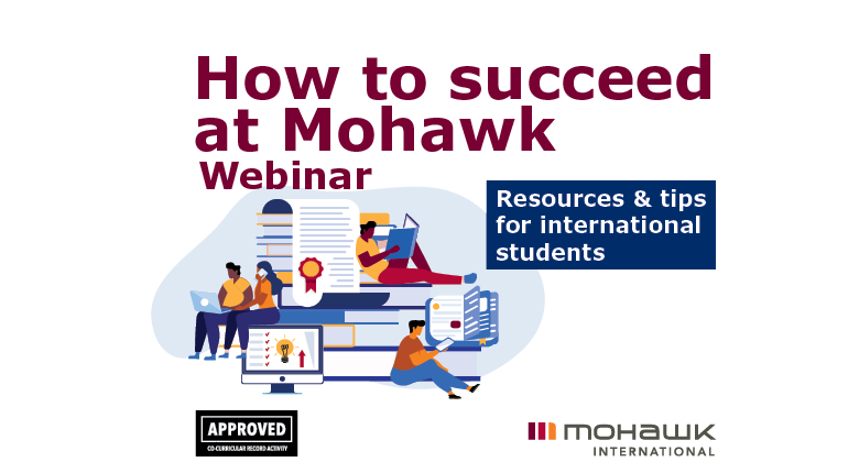 How to Succed at Mohawk Webinar - Resources and tips for international students