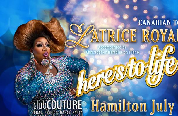 "Latrice Royale - Canadian Tour ""Here's To Life"""