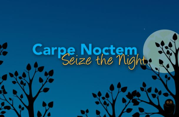 Details about Carpe Noctem: Seize the Night event
