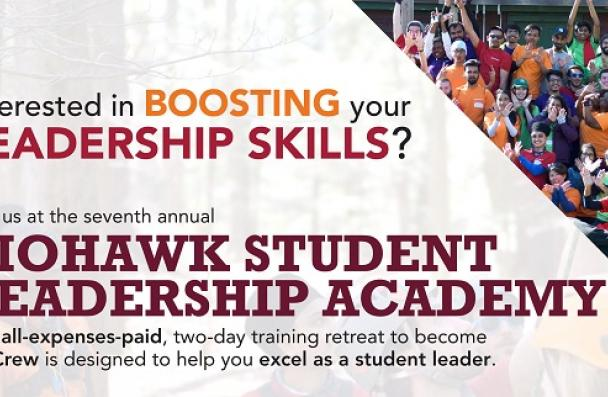 Interested in boosting your leadership skills?  Join us at the seventh annual Mohawk Student Leadership Academy