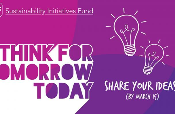 Sustainability Initiatives Fund - Share Your Ideas by March 15!
